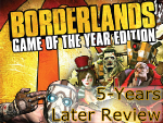 Borderlands 5-Years Later Review