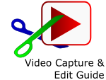 Video Capture & Edit Guide