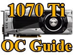 GTX 1070 Ti Overclocking Guide