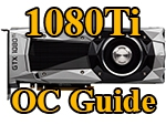 GTX 1080 Ti Overclocking Guide