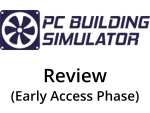 PC Building Simulator Review (Early Access Phase)