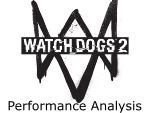 Watch_Dogs 2 Performance Analysis