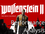 Wolfenstein II: The New Colossus Performance Analysis
