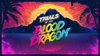 Trials of the Blood Dragon is Available Today