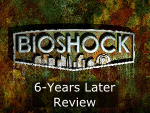 BioShock 6-Years Later Review