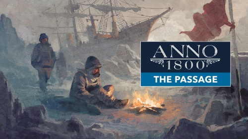 Anno 1800 DLC, The Passage, Now Available and More